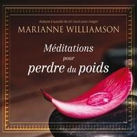 Marianne Williamson et Danièle Panneton - Méditations pour perdre du poids - Méditations pour perdre du poids.