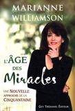 Marianne Williamson - L'âge des miracles - Une nouvelle approche de la cinquantaine.