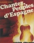 Marianne Wurm et  Collectif - Chantez, peuples d'Espagne.