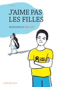 Mariannick Bellot - J'aime pas les filles.