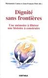 Mariannick Caniou et Jean-François Petit - Dignité sans frontières - Une mémoire à libérer, une histoire à construire.