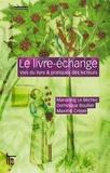 Mariannig Le Béchec et Dominique Boullier - Le livre-échange - Vies du livre & pratiques des lecteurs.