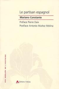Mariano Constante - Le partisan espagnol - 1933-1945.