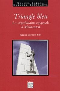 Mariano Constante et Manuel Razola - Triangle bleu - Les républicains espagnols à Mauthausen (1940-1945).