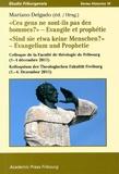 """Mariano Delgado - """"Ces gens ne sont-ils pas des hommes ?"""" Evangile et prophétie - Colloque de la Faculté de théologie de Fribourg (1-4 décembre 2011)."""