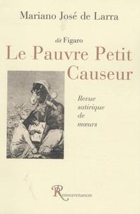 Mariano José de Larra - Le Pauvre Petit Causeur - Revue satirique de moeurs.