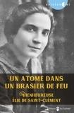 Mariano Magrassi - Un atome dans un brasier de feu - Bienheureuse Elie de Saint-Clément.