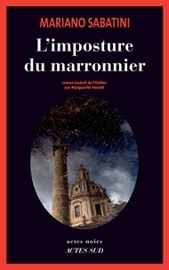 Mariano Sabatini - L'imposture du marronnier.