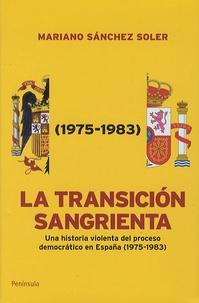 Mariano Sanchez Soler - La transicion sangrienta.