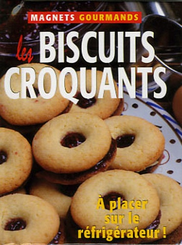 Mariapaola Dettore et Carla Bardi - Les biscuits craquants.