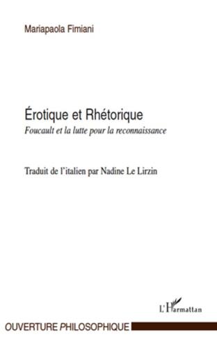 Mariapaola Fimiani - Erotique et Rhétorique - Foucault et la lutte pour la reconnaissance.