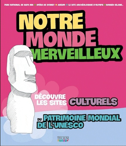Mariarosaria Tagliaferri et Barbara Gallucci - Notre monde merveilleux - Volume 1 : Les sites culturels.