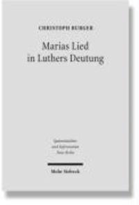 Marias Lied in Luthers Deutung - Der Kommentar zum Magnifikat (Lk 1,46b-55) aus den Jahren 1520/21. Spätmittelalter und Reformation.