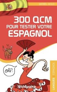 Maribel Molio - 300 QCM pour tester votre espagnol.