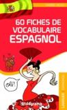 Maribel Molio - 60 fiches de vocabulaire espagnol.