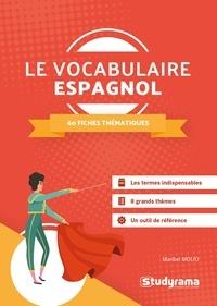 Maribel Molio - Le vocabulaire espagnol - 60 fiches thématiques.