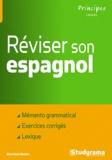 Maribel Molio - Réviser son espagnol - Mémento grammatical, exercices corrigés, lexique.