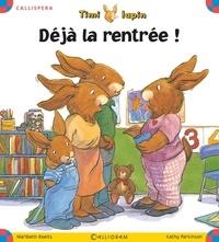Maribeth Boelts - Déjà la rentrée !.