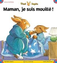 Maribeth Boelts et Kathy Parkinson - Timi lapin Tome 1 : Maman, je suis mouillé !.