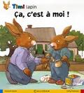 Maribeth Boelts et Kathy Parkinson - Timi lapin Tome 3 : Ca, c'est à moi !.