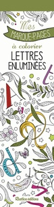 Marica Zottino - Lettres enluminées - Mes marque-pages à colorier.