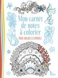 Marica Zottino - Mon carnet de notes à colorier pour larguer les amarres.
