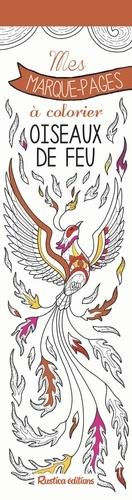 Oiseaux de feu. Mes marque-pages à colorier