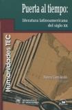 Maricruz Castro Ricalde - Puerta al tiempo : literatura latinoamericana del siglo XX.