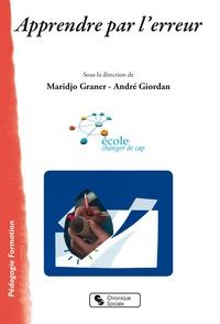 Maridjo Graner et André Giordan - Apprendre par l'erreur.