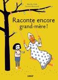 Marido Viale et Xavière Broncard - Raconte encore grand-mère !.