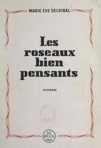 Marie-Ève Delribal - Les roseaux bien pensants.