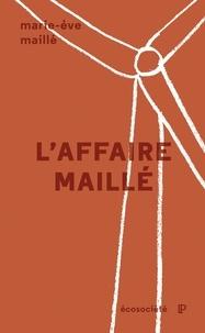 Marie-Ève Maillé et Yves Gingras - L'affaire Maillé - L'éthique de la recherche devant les tribunaux.