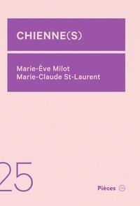 Marie-Ève Milot et Marie-Claude St-Laurent - Chienne(s).