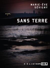 Marie-Ève Sévigny - Sans terre.