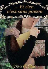 Marie a. Clion - ... Et rien n'est sans poison - Élisabeth et le chevalier de Sully.
