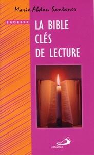 Marie-Abdon Santaner - La Bible - Clés de lecture.