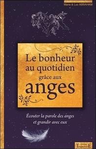 Le bonheur au quotidien grâce aux anges - Ecouter la parole des anges et grandir avec eux.pdf