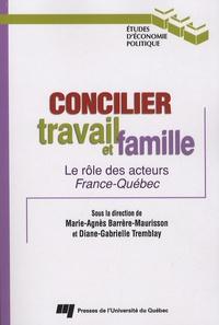 Marie-Agnès Barrère-Maurisson et Diane-Gabrielle Tremblay - Concilier travail et famille - Le rôle des acteurs France-Québec.