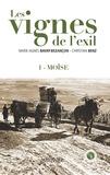 Marie-Agnès Bavay-Bezançon et Christian Benz - Les vignes de l'exil Tome 1 : Moïse.