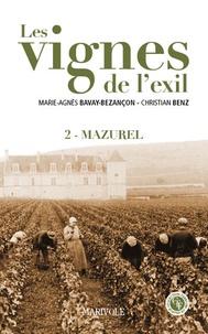 Marie-Agnès Bavay-Bezançon et Christian Benz - Les vignes de l'exil Tome 2 : Mazurel.