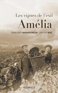 Marie-Agnès Bavay-Bezançon et Christian Benz - Les vignes de l'exil Tome 3 : Amélia.