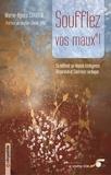 Marie-Agnès Chauvin - Soufflez vos maux ! - La méthode qui associe Autohypnose, respiration et cohérence cardiaque.