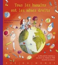Marie-Agnès Combesque - Tous les humains ont les mêmes droits - La Déclaration universelle des droits de l'Homme de 1948 racontée aux enfants.