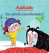 Marie-Agnès Gaudrat et Frédéric Bénaglia - Adélidélo  : Au pied, cauchemar !.