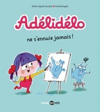 Marie-Agnès Gaudrat et Frédéric Bénaglia - Adélidélo Tome 2 : Adélidélo ne s'ennuie jamais !.
