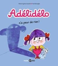 Marie-Agnès Gaudrat et Frédéric Bénaglia - Adélidélo Tome 4 : Adélidélo n'a peur de rien !.