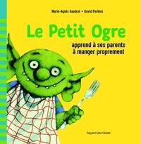 Marie-Agnès Gaudrat et David Parkins - Le Petit Ogre apprend à ses parents à manger proprement.