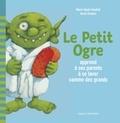 Marie-Agnès Gaudrat et David Parkins - Le Petit Ogre apprend à ses parents à se laver comme des grands.
