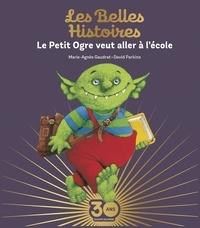 Marie-Agnès Gaudrat et David Parkins - Le Petit Ogre veut aller à l'école.