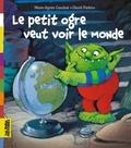 Marie-Agnès Gaudrat et David Parkins - Le petit ogre veut voir le monde.